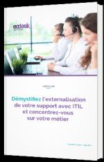 Démystifiez l'externalisation de votre support avec ITIL et concentrez-vous sur votre métier