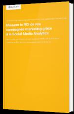 Mesurer le ROI de vos campagnes marketing grâce à la Social Media Analytics