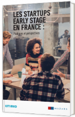Les startups early stage en France : pratiques et perspectives