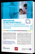 Réinventer le secteur public : cap sur le numérique avec les communications unifiées