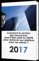 Comment le secteur des assurances peut-il tirer parti du GDPR pour renforcer ses relations avec les clients ?