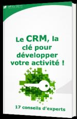 Le CRM, la clé pour développer votre activité !