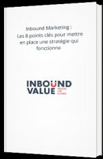 Inbound Marketing :  Les 8 points clés pour mettre en place une stratégie qui fonctionne