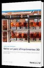 Gérer un parc d'imprimantes 3D