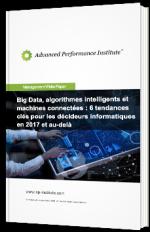 Big Data, algorithmes intelligents et machines connectées : 6 tendances clés pour les décideurs informatiques en 2017 et au-delà