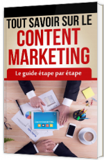 Guide complet du Content Marketing