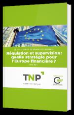 Régulation et supervision: quelle stratégie pour l'Europe financière ?
