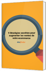 9 stratégies secrètes pour augmenter les ventes de votre ecommerce