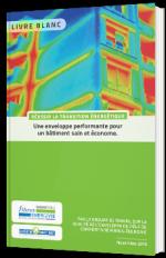 Réussir la transition énergétique : une enveloppe performante un bâtiment sain et économe