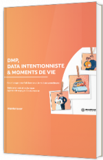 DMP, data intentionniste & moments de vie