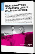 Clienteling et CRM : les facteurs clés de succès dans le luxe