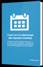 Organiser les plannings des équipes mobiles