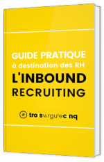Guide pratique de l'Inbound Recruiting