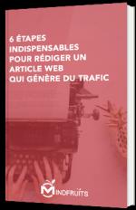 6 étapes indispensables pour rédiger un article web qui génère du trafic