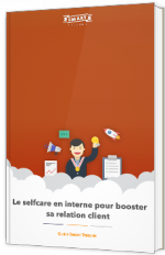 Le selfcare en interne pour booster sa relation client