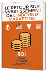 Le retour sur investissement de l'Inbound Marketing