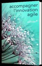 Accompagner l'innovation agile
