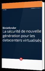 La sécurité de nouvelle génération pour les datacenters virtualisés