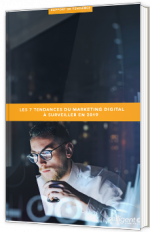 Les 7 tendances du marketing digital à surveiller en 2019