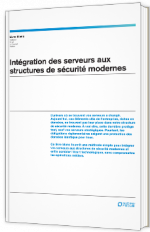 Intégration des serveurs aux structures de sécurité modernes