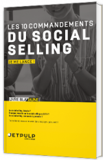 Les 10 commandements du Social Selling