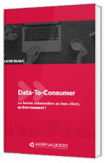 Data-To-Consumer : la bonne information au bon client, au bon moment !