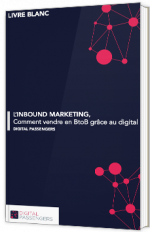 L'Inbound marketing, comment vendre en BtoB grâce au Digital