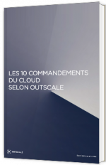 Les 10 commandements du Cloud selon Outscale