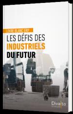 Les défis des industriels du futur
