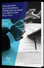 Quelles sont les conditions formelles du droit à la déduction de la TVA ?