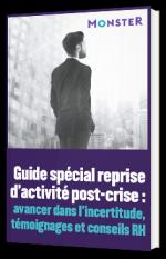 Guide spécial reprise d'activité post-crise : avancer dans l'incertitude, témoignages et conseils RH