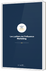 Les 3 piliers de l'influence marketing