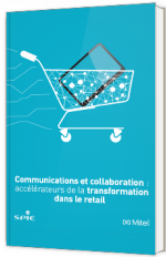 Communications et collaboration : accélérateurs de la transformation dans le retail