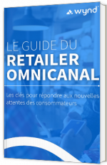 Le guide du retailer omnicanal