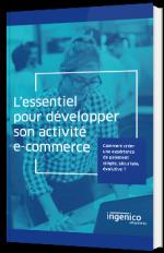L'essentiel pour développer son activité e-commerce