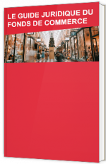 Le guide juridique du fonds de commerce