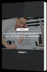 8 astuces pour doubler vos ventes avec Call Manager