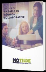 Le guide de la salle de réunion collaborative