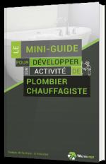 Le mini-guide pour développer activité de plombier chauffagiste