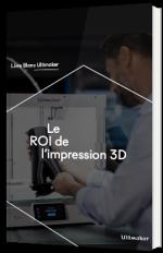 Le ROI de l'impression 3D
