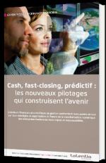 Cash, fast-closing, prédictif : les nouveaux pilotages qui construisent l'avenir