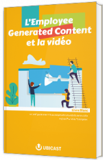 L'Employee Generated Content et la vidéo