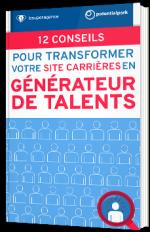 12 conseils pour transformer votre site carrières en générateur de talents