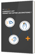 Comment l'IoT permet de capter les émotions ?
