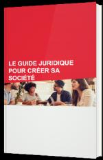 Le guide juridique pour créer sa société