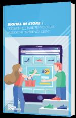 Digital in Store : comment les tablettes vendeurs améliorent l'expérience client