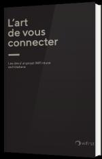 Les clés d'un projet WiFi réussi en Hôtellerie
