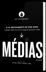 À la reconquête de vos data :stratégies digital analytics à l'usage des groupes médias