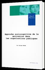 Approche sociocognitive de la motivation dans les organisations publiques