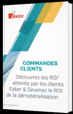Commandes clients - Découvrez le ROI atteints par les clients Esker & devenez le ROI de la dématérialisation